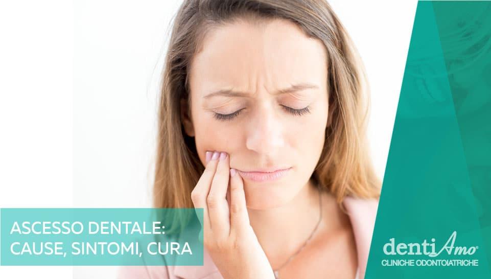ascesso dentale cause sintomi cura
