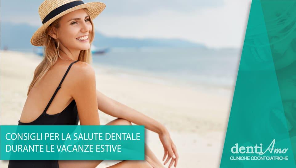 3 Consigli per la salute dei denti in Estate